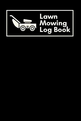 Lawn Mowing Log Book: Yard Maintenance And Landscaping Business | Lawn...