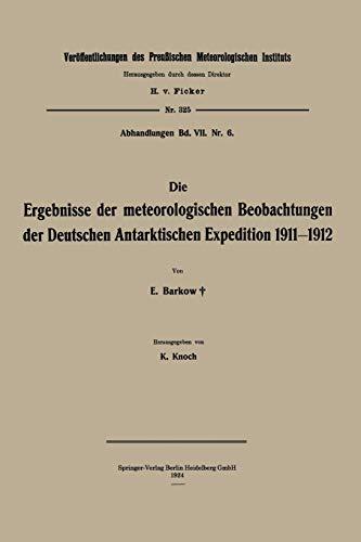 Die Ergebnisse der meteorologischen Beobachtungen der Deutschen Antarktischen Expedition 1911-1912 (Veröffentlichungen des Königlich Preußischen Meterologischen Instituts) (German Edition)