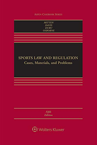 Compare Textbook Prices for Sports Law and Regulation: Cases, Materials, and Problems Aspen Casebook 5 Edition ISBN 9781543810813 by Matthew .J Mitten,Timothy Davis,Rodney K. Smith,Kenneth L. Shropshire
