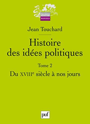 Histoire des idees politiques. tome 2 - du xviiie siecle a nos jours: Du XVIIIe siècle à nos jours (Quadrige Manuels)