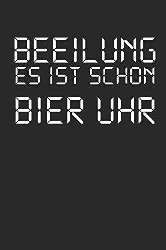 Beeilung Es Ist Schon Bier Uhr: Notizbuch A5 für die Planung des Malle Saufurlaub und für fleißige Biertrinker I ca. A5 (6x9 inch.) I Geschenk I 120 Seiten I Kariert