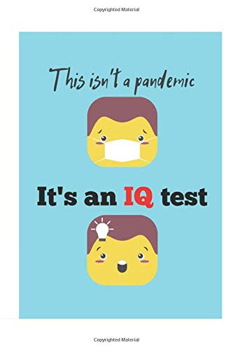 This isn't a pandemic It's an IQ test: Inspirational Guided Journal Notebook | Cute gift - Quotes Journal, Notebook, Diary, Composition - Lockdown adapted interior - Personal Wellness REMINDER