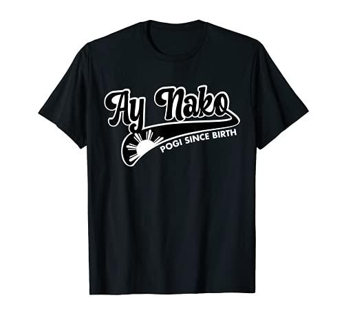 Ay Nako Shirt Funny Filipino Pogi Since Birth For Boys, Men T-Shirt