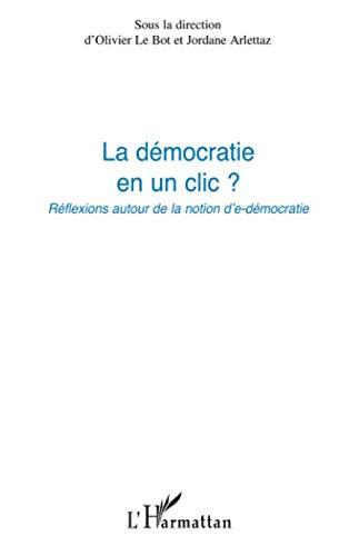 La démocratie en un clic ?: Réflexions autour de la notion d'e-démocratie