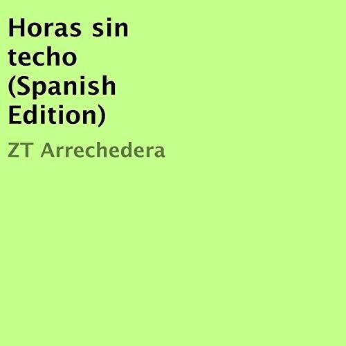 Page de couverture de Horas Sin Techo [Hours Without a Roof]