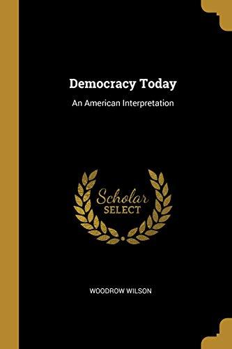 Democracy Today: An American Interpretation