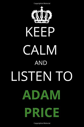 Keep Calm and Listen To Adam Price: Notebook/Journal/Diary For Adam Price and Plaid Cymru Supporters 6x9 Inches A5 100 Lined Pages High Quality Small and Easy To Transport