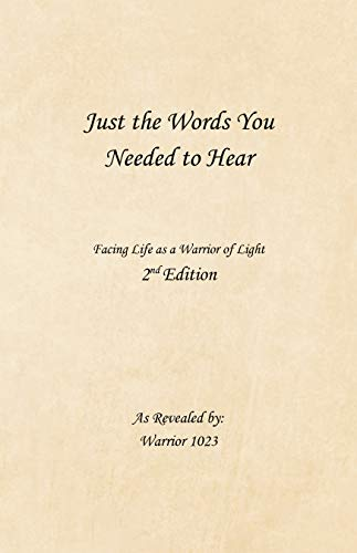 Just the Words You Needed to Hear: Facing Life as a Warrior of Light (English Edition)