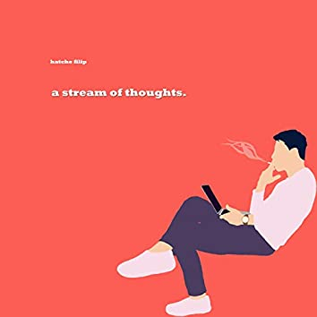 A Stream of Thoughts