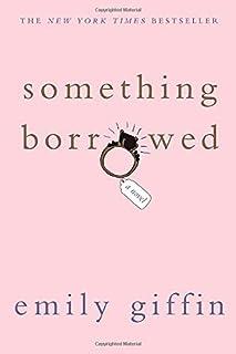 Something Borrowed: A Novel