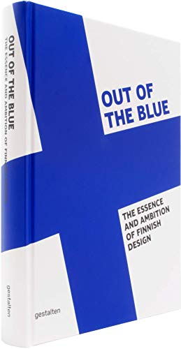 Out of the Blue: On Finnish Design: The Essence and Ambition of Finnish Design