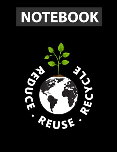 Recycling Earth Day | Environment Reduce Reuse Recycle / Notebook CollegeRuled Line / Large 8.5''x11''