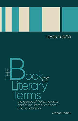 The Book of Literary Terms: The Genres of Fiction, Drama, Nonfiction, Literary Criticism, and Scholarship, Second Edition