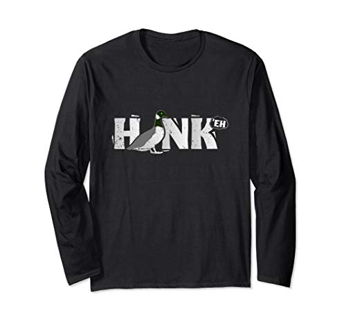 Funny Canadian Goose Geese Honk North Bird Hunting Long Sleeve T-Shirt