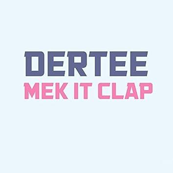 Mek It Clap