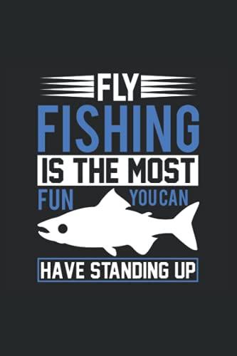 La pesca con mosca es la más divertida, cuaderno.: Idea de regalo de gran regalo para todos los pescadores de pasatiempos y deportivos al Padre o el ... los amantes de la naturaleza, amigos, colegas