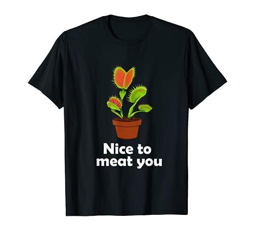 Nice To Meat You - Planta carnívora para regalo de trampa para moscas Venus Camiseta
