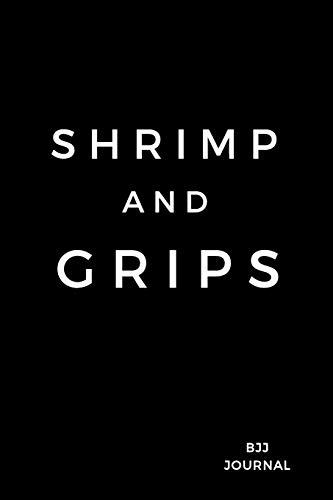 Shrimp and Grips BJJ Journal: Jiu jitsu Notes. Lined Notebook