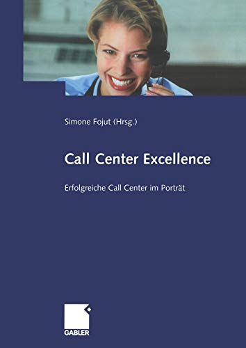 Call Center Excellence: Erfolgreiche Call Center im Porträt