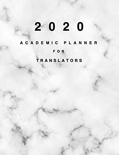 2020 Academic Planner for Translators: 8.5x11' 2020 Weekly And Monthly Marble Academic Calendar With Yearly Planner