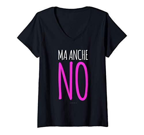 Donna Ma Anche No - Magliette Divertenti Donna - Frasi Simpatiche Maglietta con Collo a V