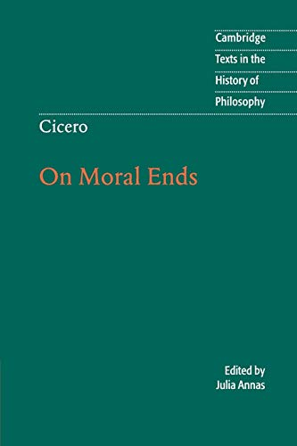 Cicero: On Moral Ends (Cambridge Texts in the History of Philosophy)