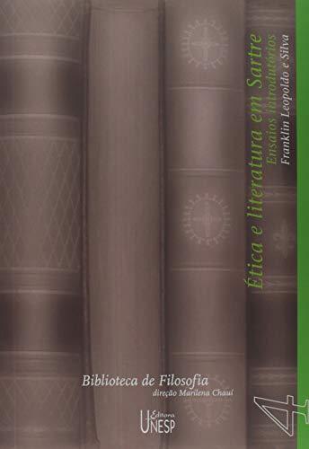 Ética e literatura em Sartre: Ensaios introdutórios