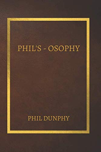 Phil's Osophy - Coffee Table Notebook for Modern Family Fans - Phil Dunphy Fans - Modern Family Fan Merch - Spoof Notebook - Funny Notebook