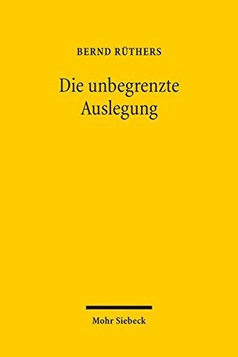 Die unbegrenzte Auslegung: Zum Wandel der Privatrechtsordnung im Nationalsozialismus