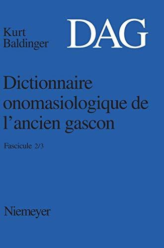Dictionnaire onomasiologique de l'ancien gascon (DAG) / Dictionnaire onomasiologique de l'ancien gascon (DAG). Fascicule 2/3