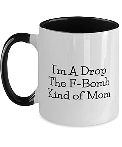N\A Taza para Madres, Soy un Tipo de mamá de Drop The F-Bomb, mordaza única y Divertida para mamá de Hijo, Hija, Taza de Dos Tonos para mamá
