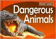 Dangerous Animals (Pocket Guides Series) 1740898478 Book Cover