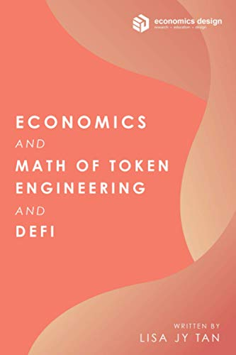 Compare Textbook Prices for Economics and Math of Token Engineering and DeFi: Fundamentals of Token Economics  ISBN 9789811489396 by Tan, Lisa JY
