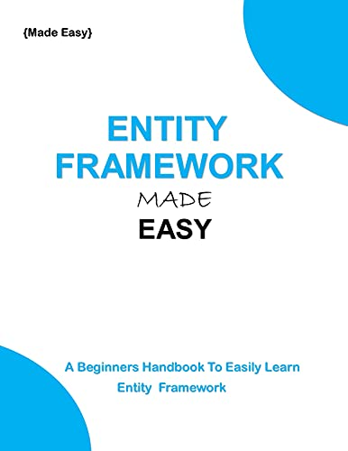 ENTITY FRAMEWORK MADE EASY: A beginners guide to easily learn Entity Framework Front Cover