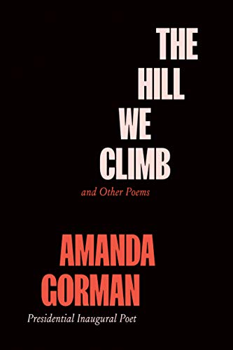 Compare Textbook Prices for The Hill We Climb and Other Poems  ISBN 9780593465066 by Gorman, Amanda