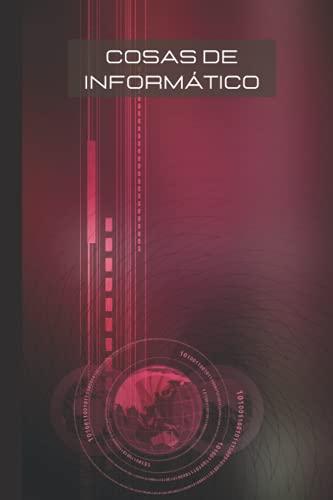 Cosas de informático: Anote sus 'movidas' en este cuaderno/libreta para informáticos o amantes de la informática.