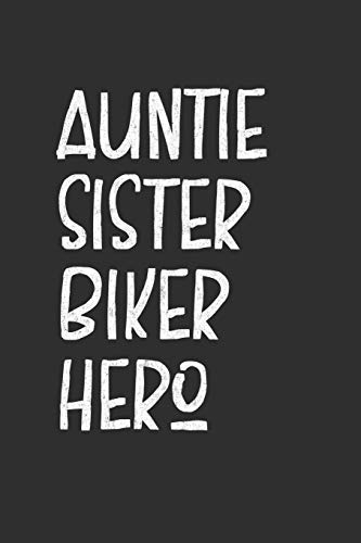 Aunt Sister Biker Hero: Aunt Journal, Diary, Notebook or Gift for Auntie