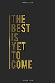 The Best Is Yet To Come: Black & Gold Academic Planner 2019-2020 | Motivational Weekly & Monthly Student Organizer & Schedule Agenda | Inspirational Quotes, Notes, To-Do's, Vision Boards and More.