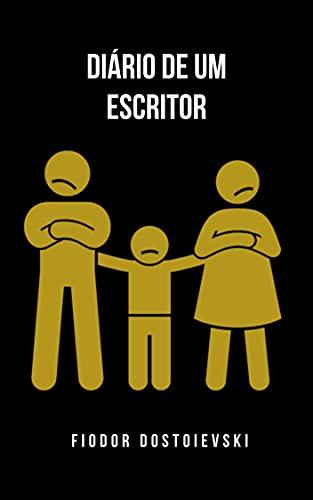 Diário de um escritor: Um diário que trata os maus-tratos às crianças na família e as causas dos suicídios.