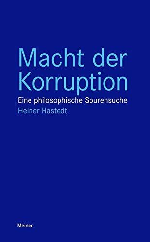 Macht der Korruption: Eine philosophische Spurensuche (Blaue Reihe)