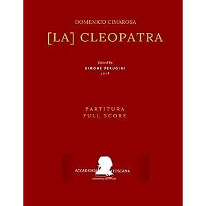 [La] Cleopatra: Partitura – Full Score (Edizione critica delle opere di Domenico Cimarosa, Band 10)