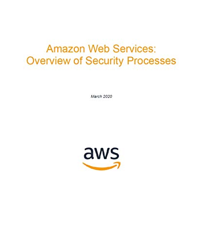 Amazon Web Services: Overview of Security Processes (AWS Whitepaper) (English Edition)