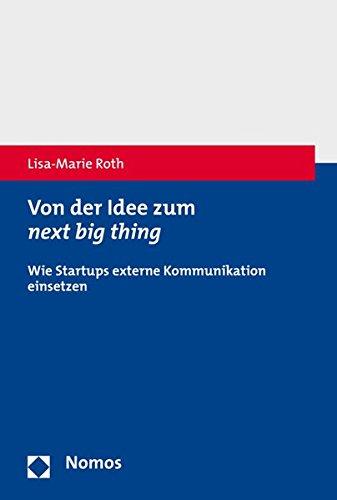 Von der Idee zum next big thing: Wie Startups externe Kommunikation einsetzen