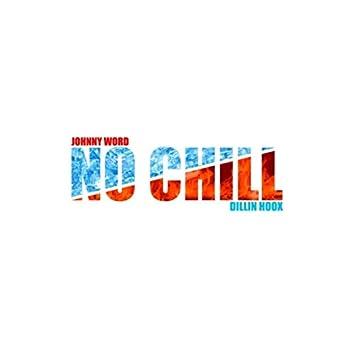 No Chill (feat. Dillin Hoox)