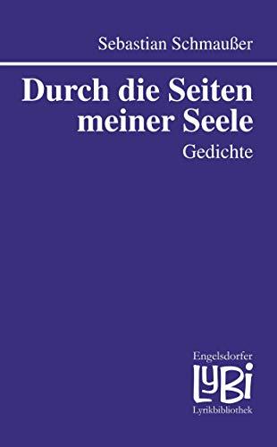 Durch die Seiten meiner Seele: Gedichte (Engelsdorfer Lyrikbibliothek®)