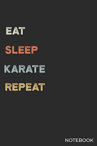 Eat Sleep karate Repeat Notebook: karate Lover Gift Idea | Funny Eat Sleep karate Vintage Notebook Journal | Blank Lined Journal Diary