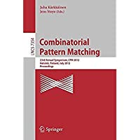 Combinatorial Pattern Matching: 23rd Annual Symposium CPM 2012 Helsinki Finland July 3-5 2012 Proceedings (Lecture Notes in Computer Science)【洋書】 [並行輸入品]