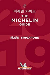 Singapore - The MICHELIN guide 2019: The Guide MICHELIN (Michelin Hotel & Restaurant Guides)