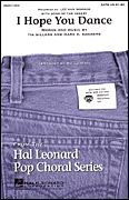 Hal Leonard I Hope You Dance SAB by Lee Ann Womack Arranged by Ed Lojeski