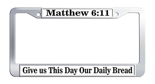 Give US This Day Our Daily Bread Matthew 6:11 License Plate Frame Stainless Steel Bible Scripture Christian Quote License Frame Car